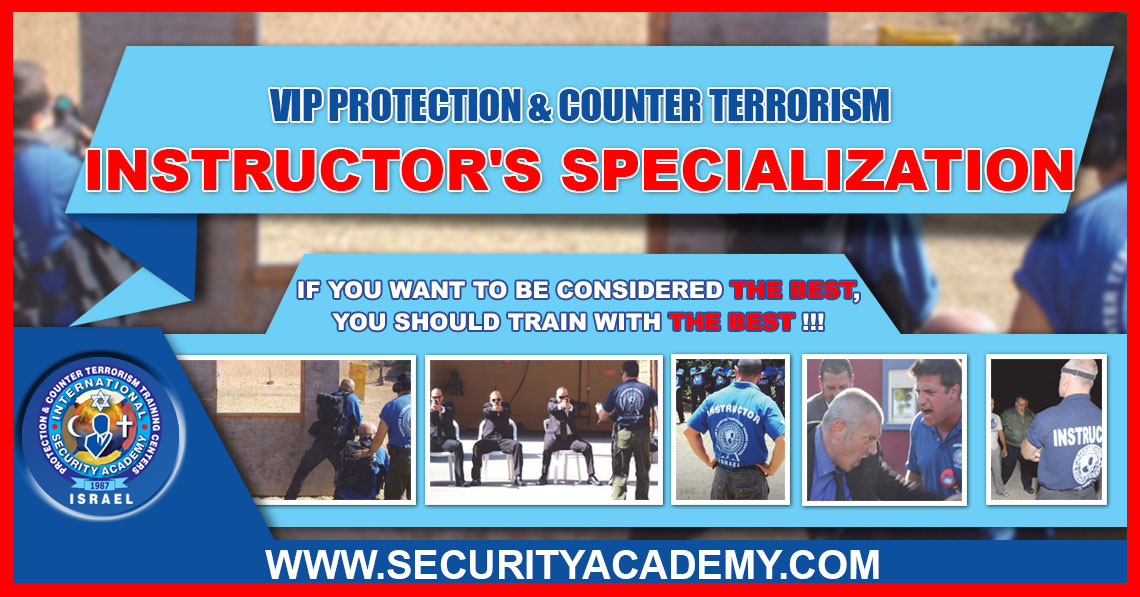VIP Protection And Counter Terrorism INSTRUCTOR'S SPECIALIZATION
