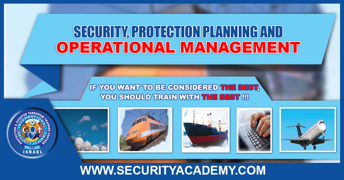 Threat Assessment, Security, Protection Planning and Operation
