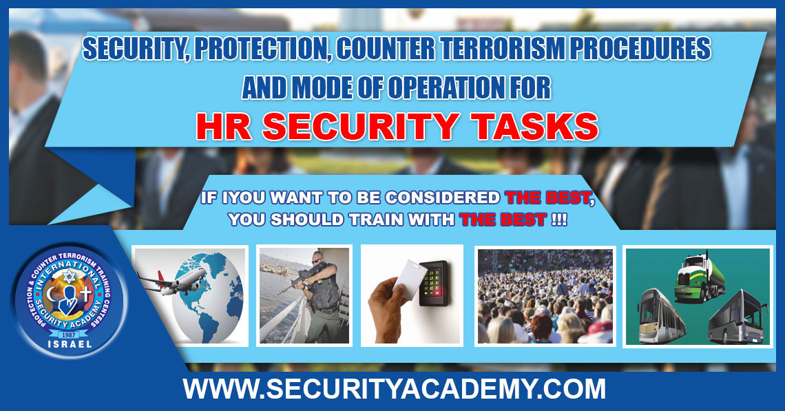 Security, Protection, Counter Terrorism procedures and mode of operation for HR Security tasks